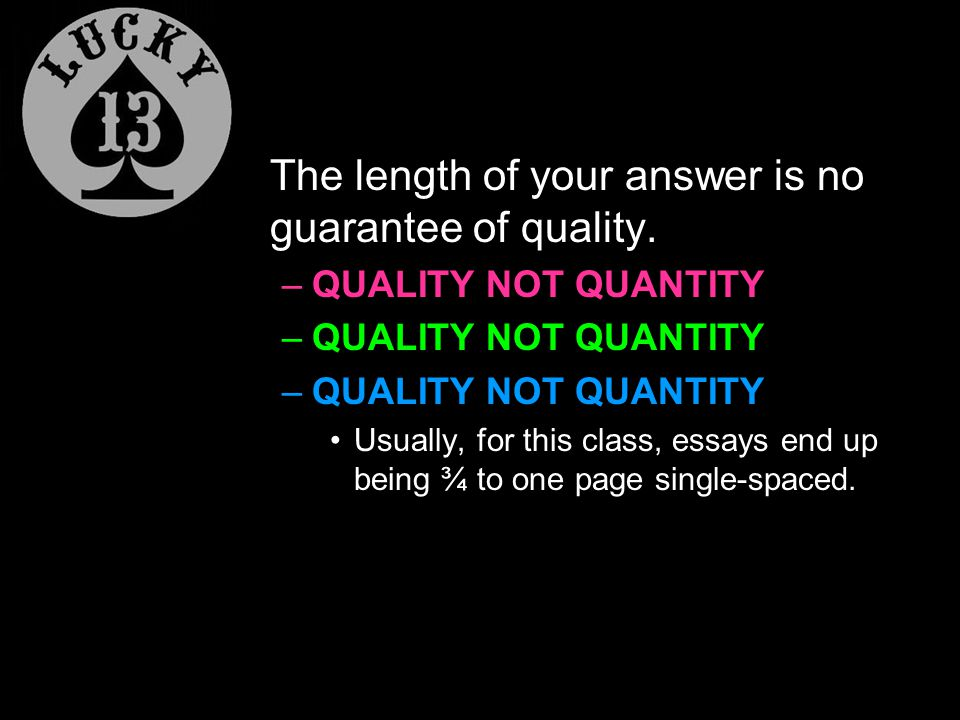 The length of your answer is no guarantee of quality.