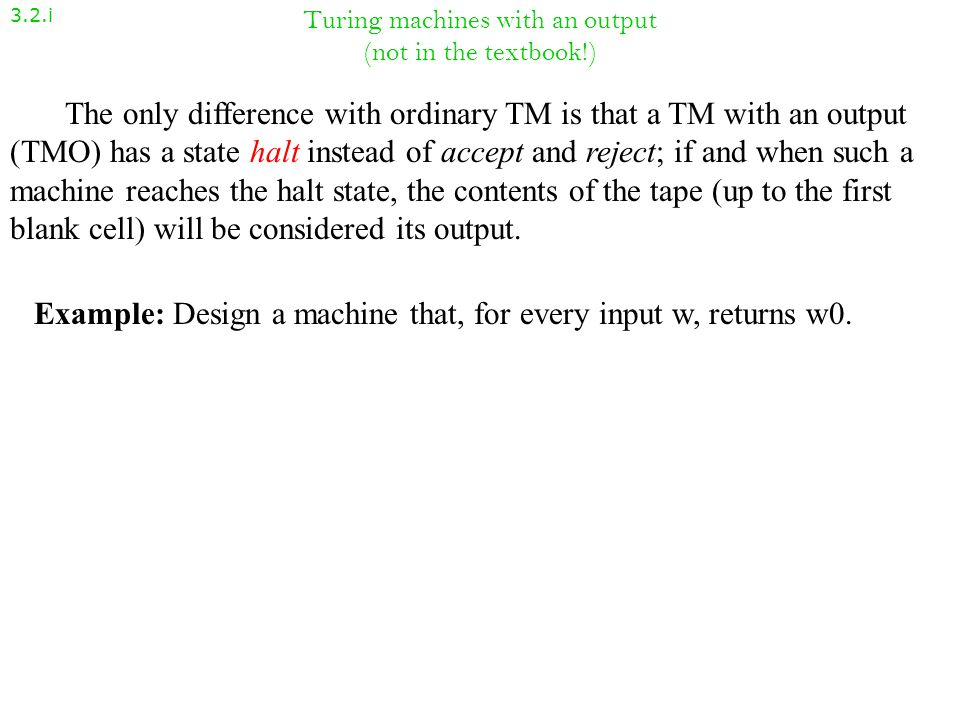 Turing machines with an output (not in the textbook!)