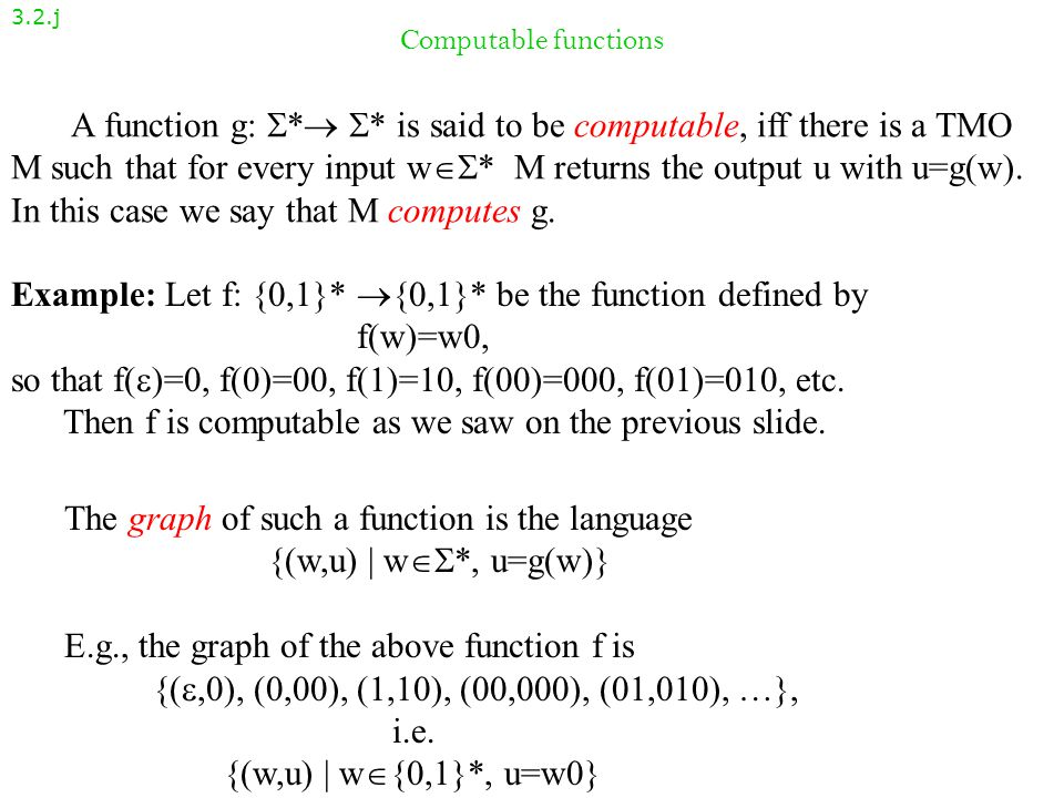 A function g: * * is said to be computable, iff there is a TMO