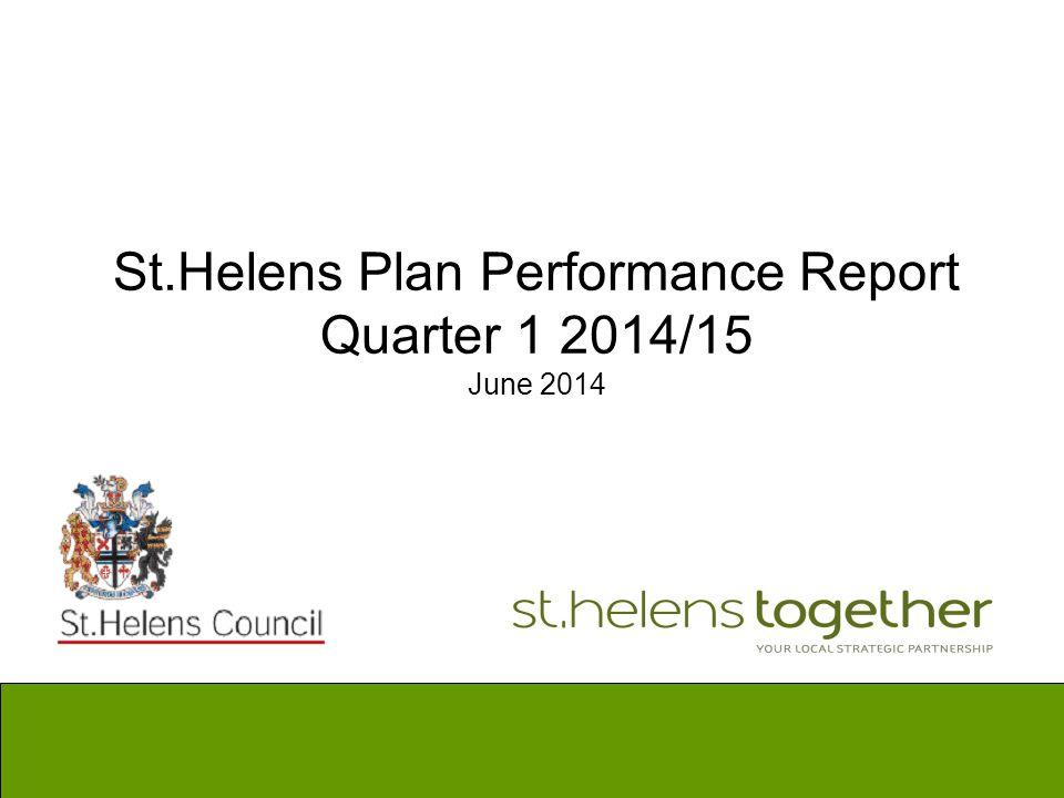 St.Helens Plan Performance Report Quarter 1 2014/15 June 2014