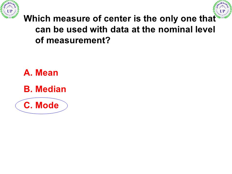 Which measure of center is the only one that can be used with data at the nominal level of measurement