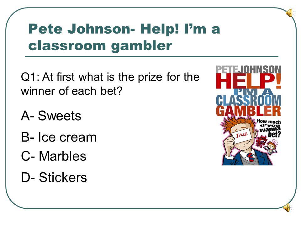 Pete Johnson- Help! I'm a classroom gambler