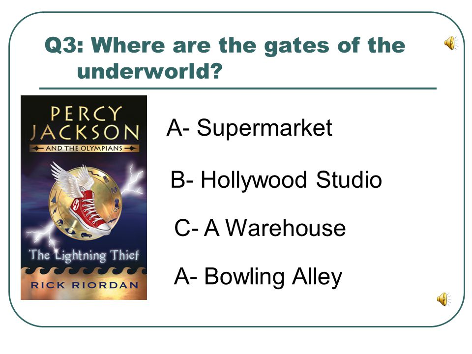 Q3: Where are the gates of the underworld