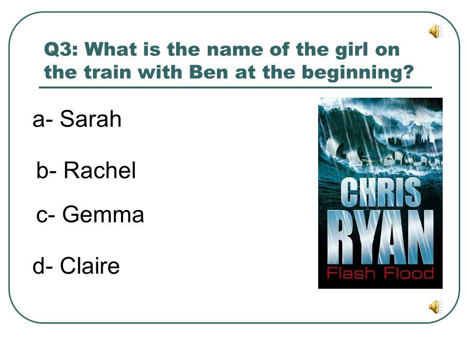 a- Sarah b- Rachel c- Gemma d- Claire