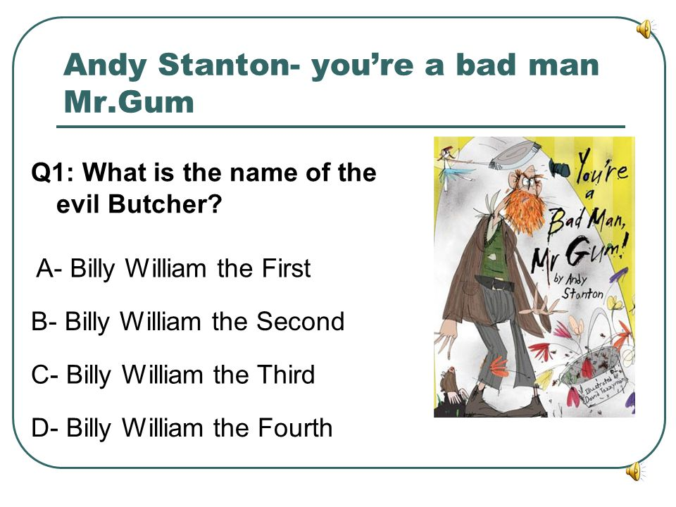 Andy Stanton- you're a bad man Mr.Gum