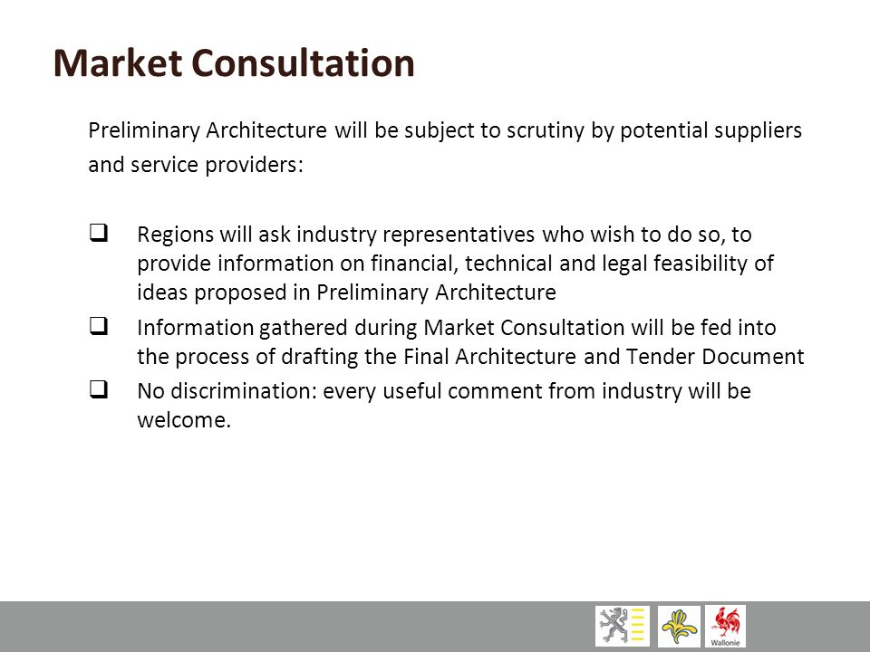 Market Consultation Preliminary Architecture will be subject to scrutiny by potential suppliers. and service providers: