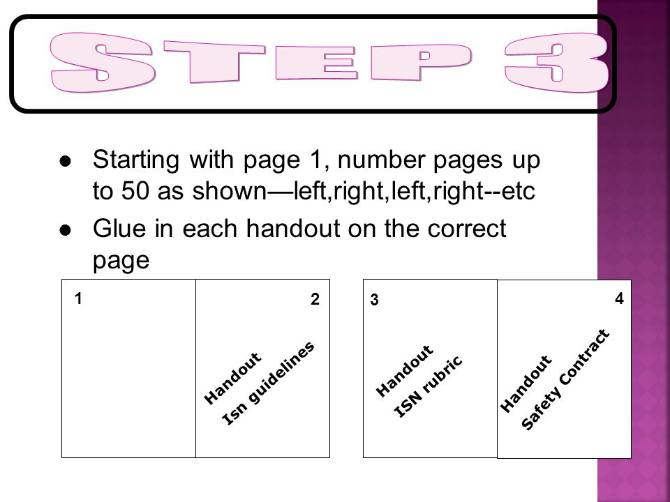STEP 3 Starting with page 1, number pages up to 50 as shown—left,right,left,right--etc. Glue in each handout on the correct page.