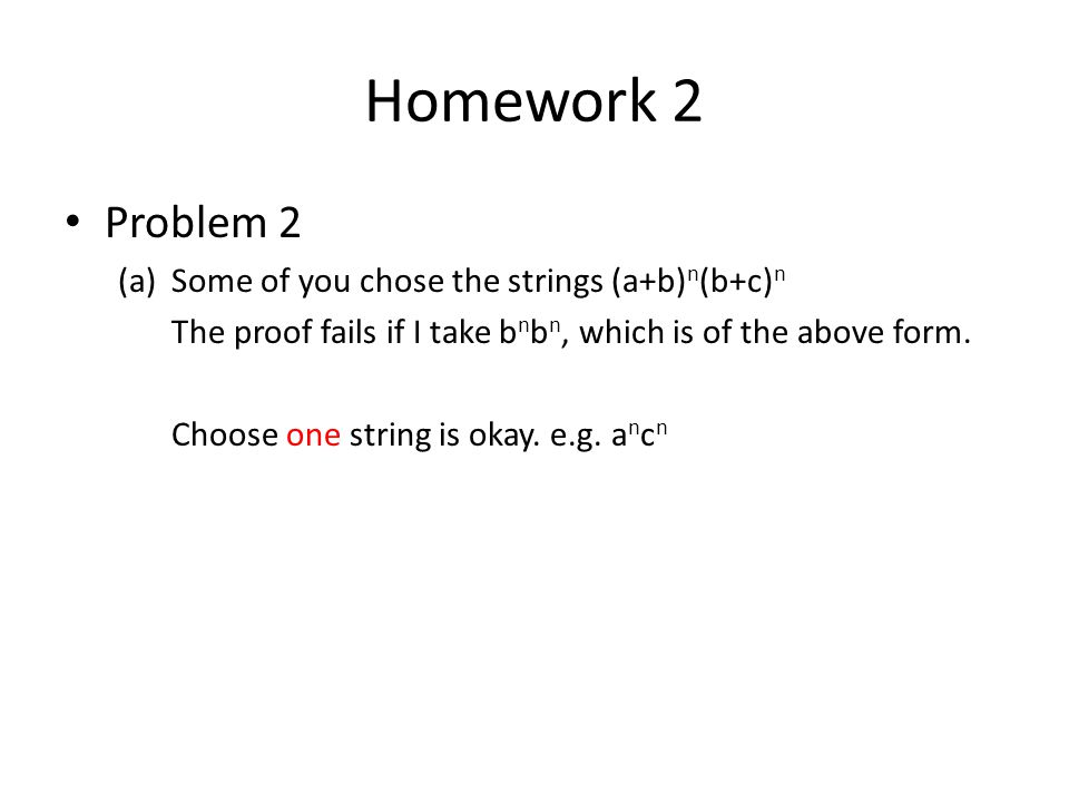 Homework 2 Problem 2 Some of you chose the strings (a+b)n(b+c)n