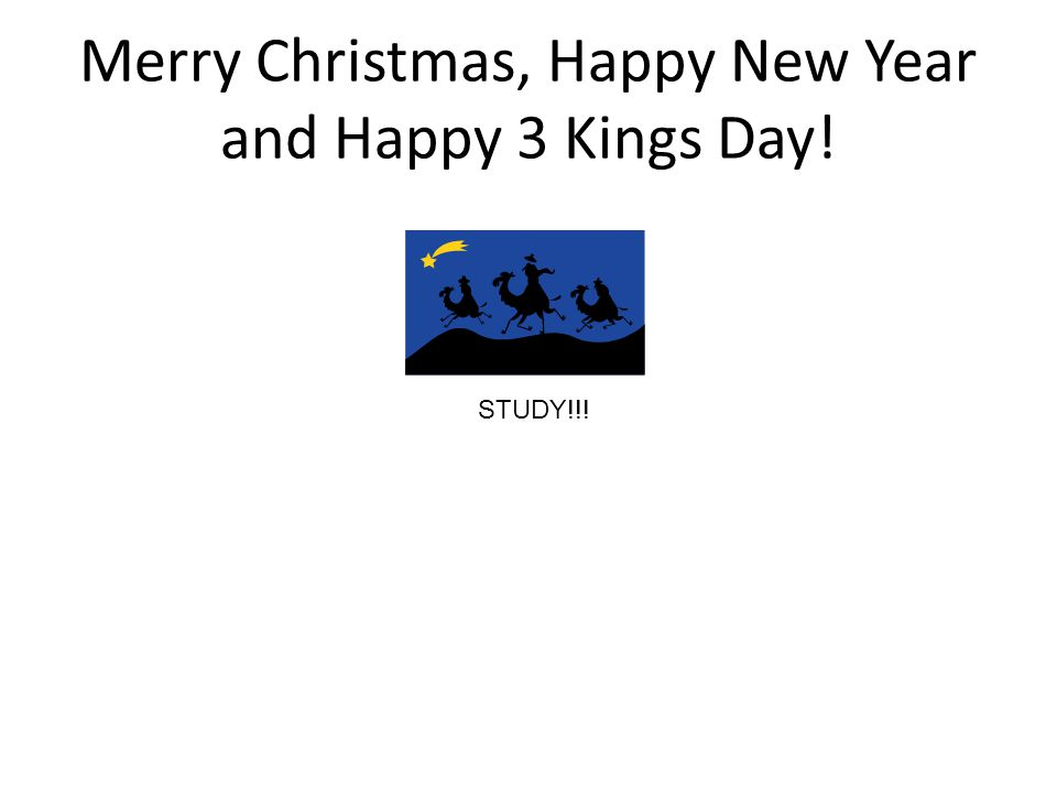 Merry Christmas, Happy New Year and Happy 3 Kings Day!