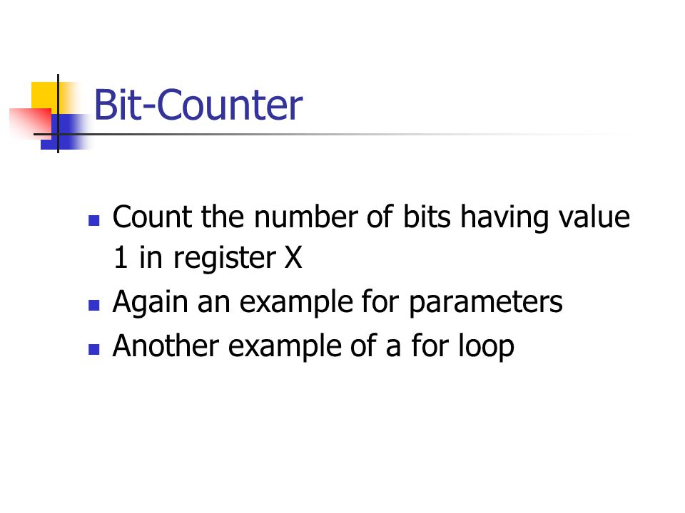 Bit-Counter Count the number of bits having value 1 in register X