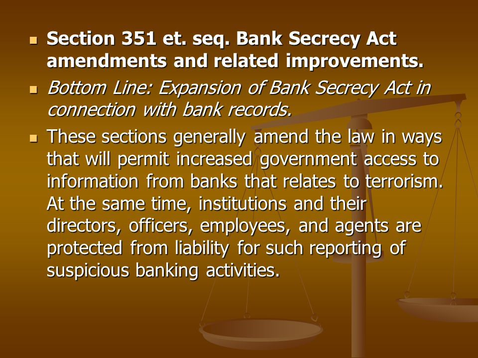 Section 351 et. seq. Bank Secrecy Act amendments and related improvements.