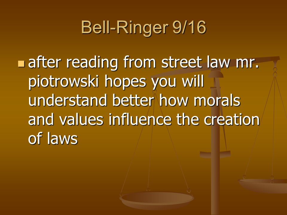 Bell-Ringer 9/16 after reading from street law mr.