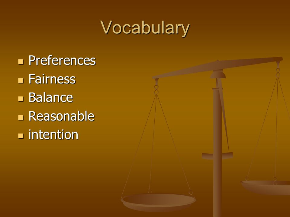 Vocabulary Preferences Fairness Balance Reasonable intention