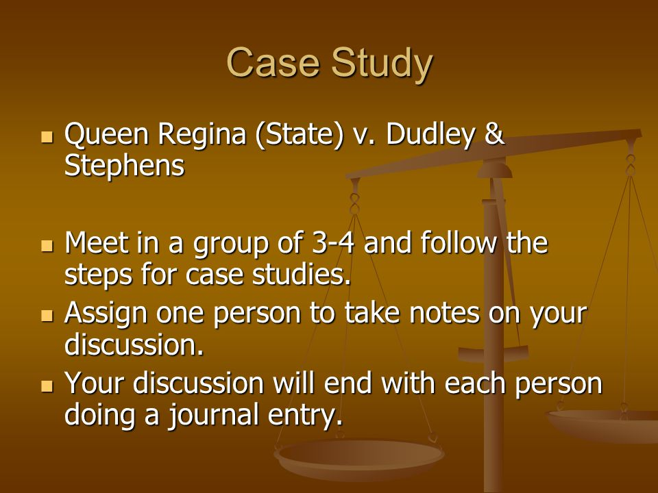 Case Study Queen Regina (State) v. Dudley & Stephens