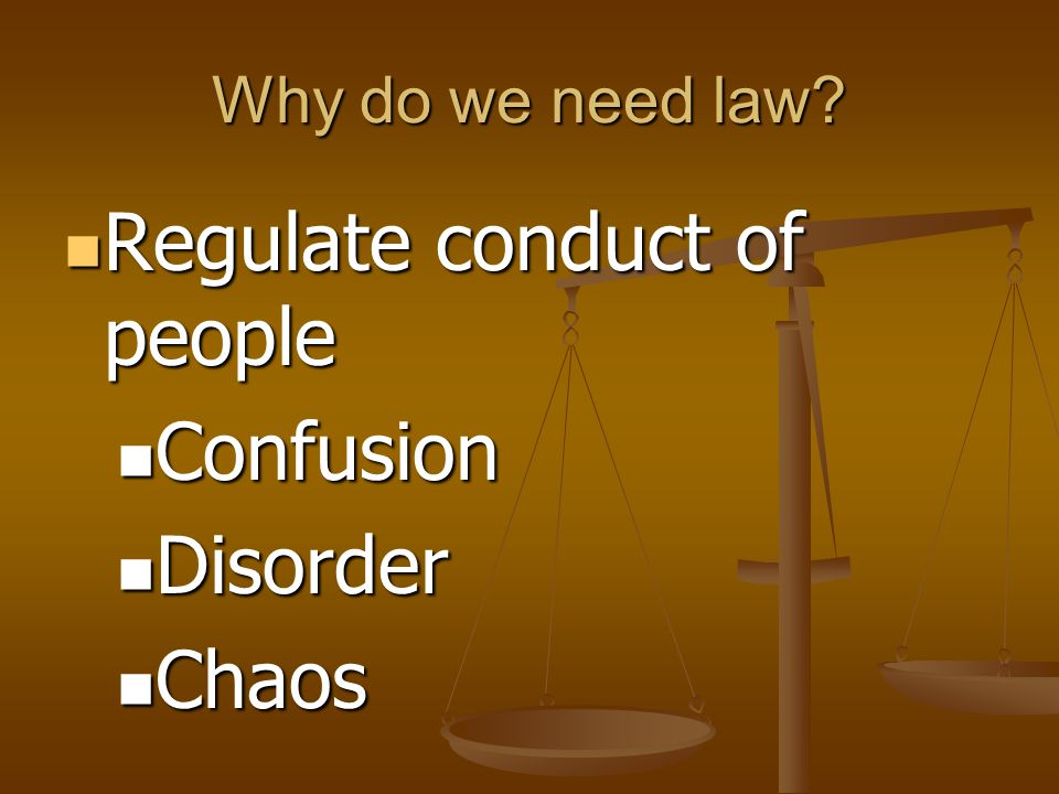 Regulate conduct of people Confusion Disorder Chaos