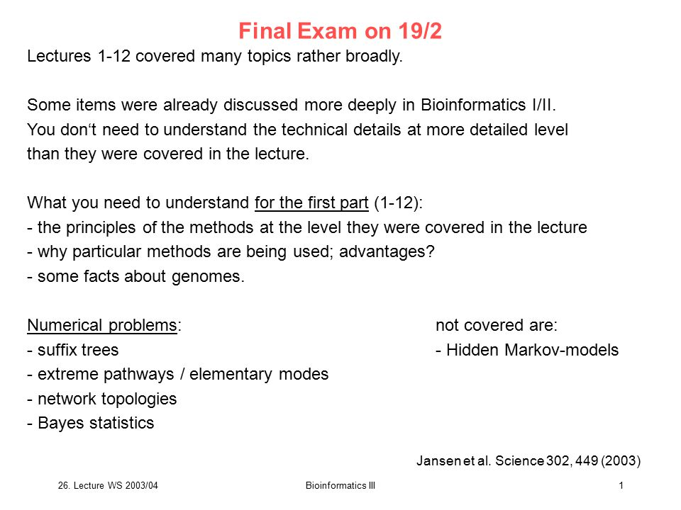 Final Exam on 19/2 Lectures 1-12 covered many topics rather broadly.