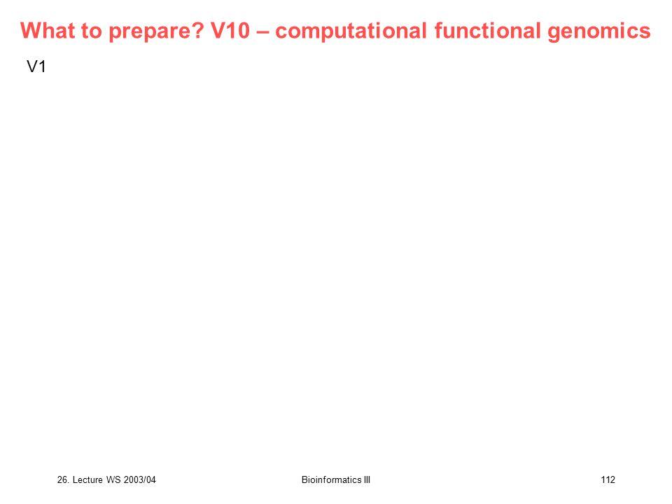 What to prepare V10 – computational functional genomics