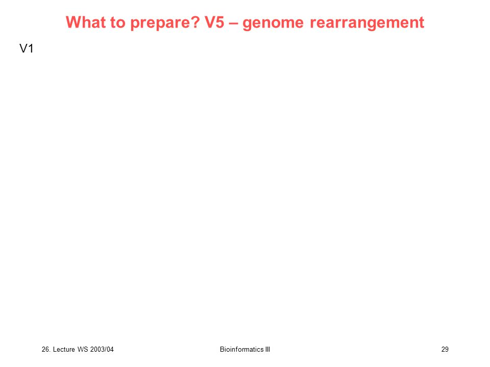 What to prepare V5 – genome rearrangement