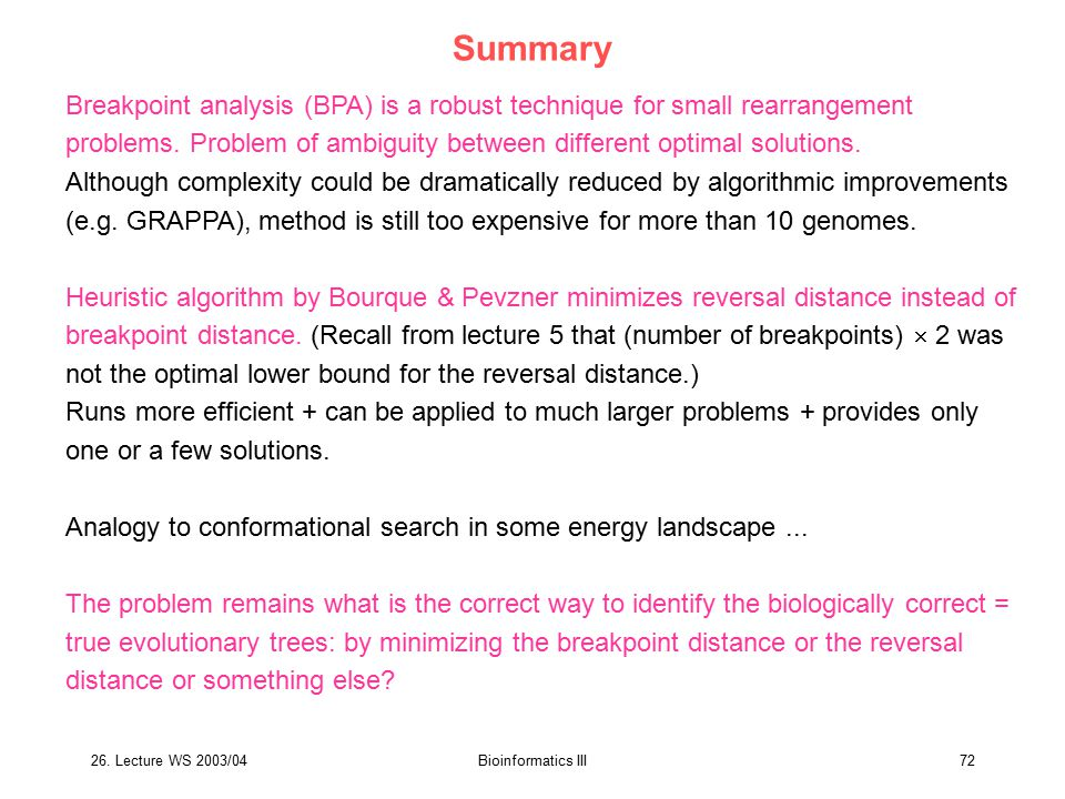 Summary Breakpoint analysis (BPA) is a robust technique for small rearrangement problems. Problem of ambiguity between different optimal solutions.