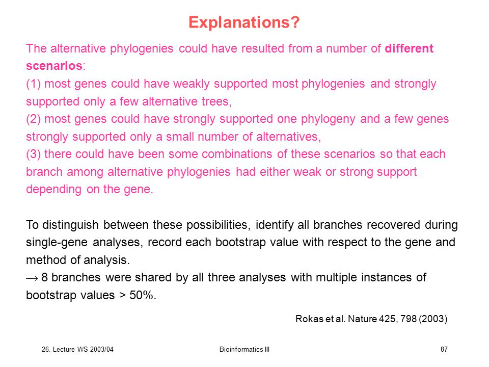 Explanations The alternative phylogenies could have resulted from a number of different scenarios:
