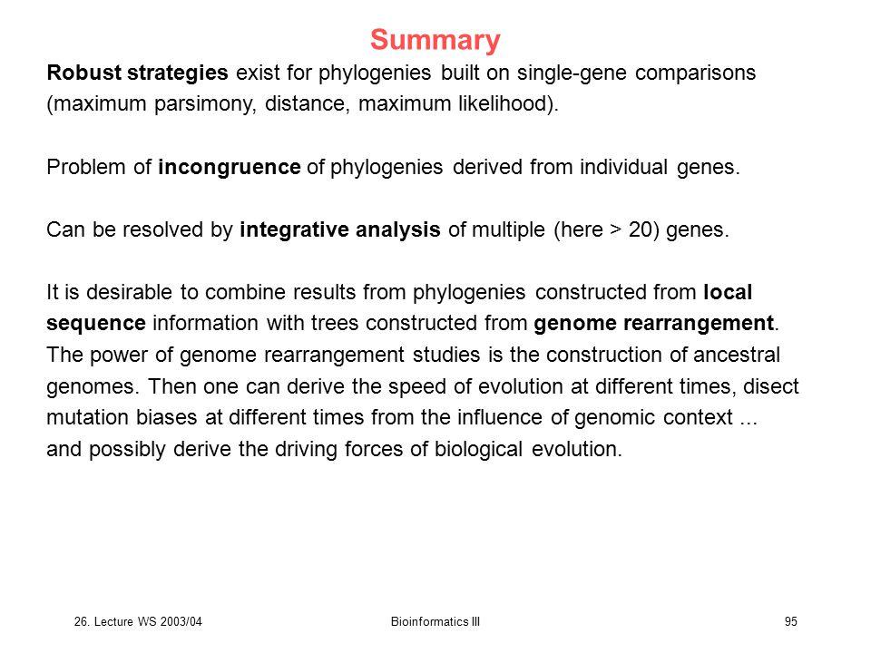 Summary Robust strategies exist for phylogenies built on single-gene comparisons. (maximum parsimony, distance, maximum likelihood).