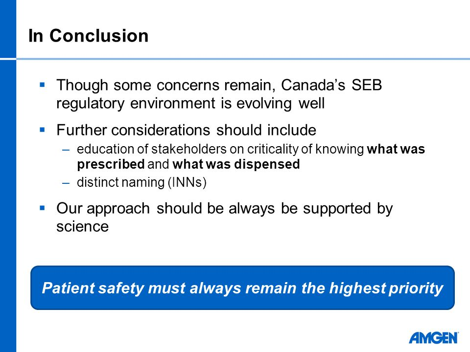 Patient safety must always remain the highest priority