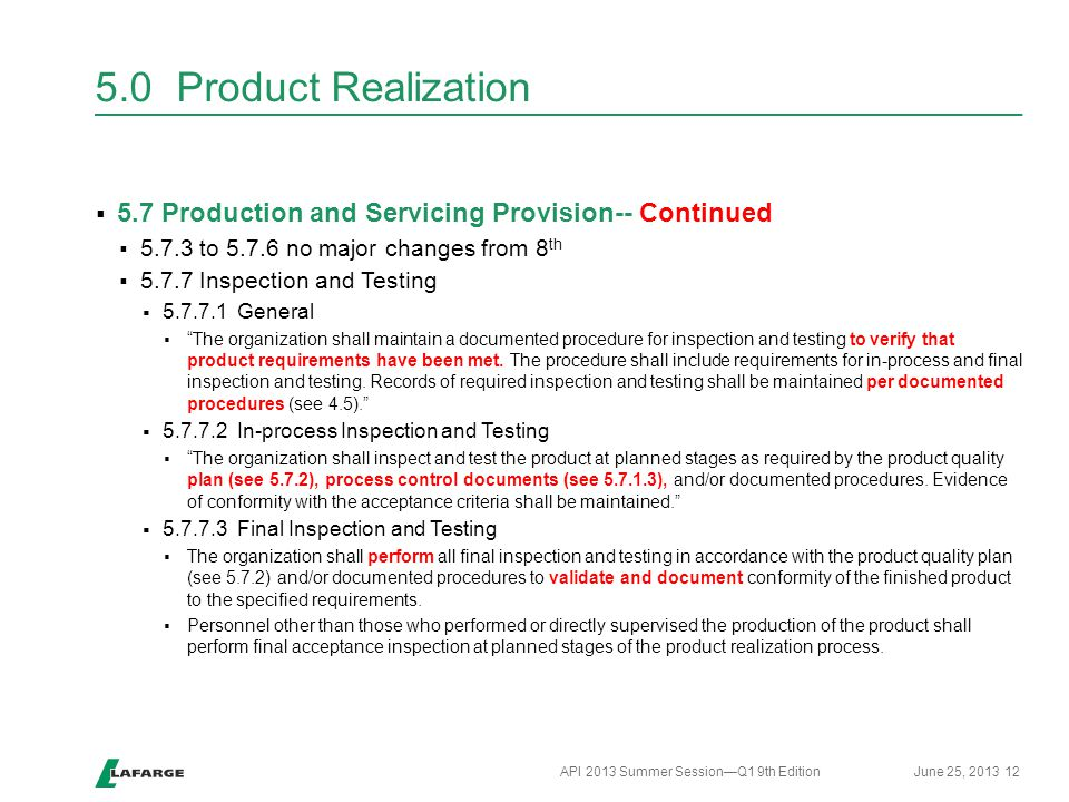 5.0 Product Realization 5.7 Production and Servicing Provision-- Continued. 5.7.3 to 5.7.6 no major changes from 8th.