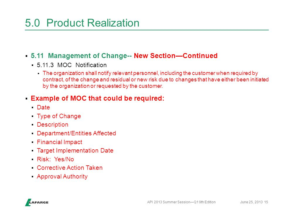 5.0 Product Realization 5.11 Management of Change-- New Section—Continued. 5.11.3 MOC Notification.