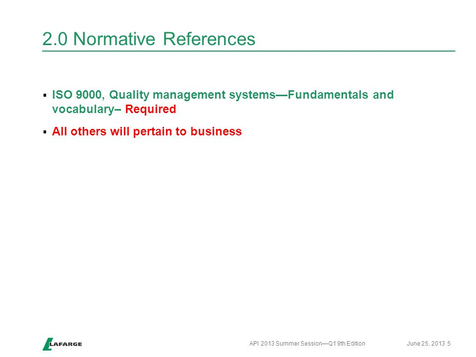 2.0 Normative References ISO 9000, Quality management systems—Fundamentals and vocabulary– Required.