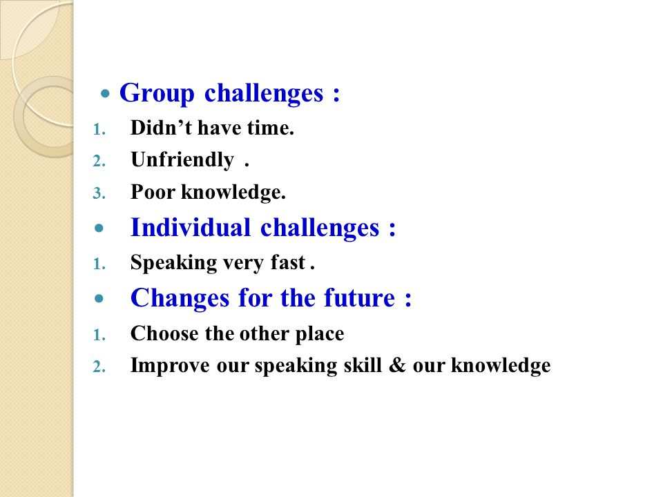 Individual challenges : Changes for the future :
