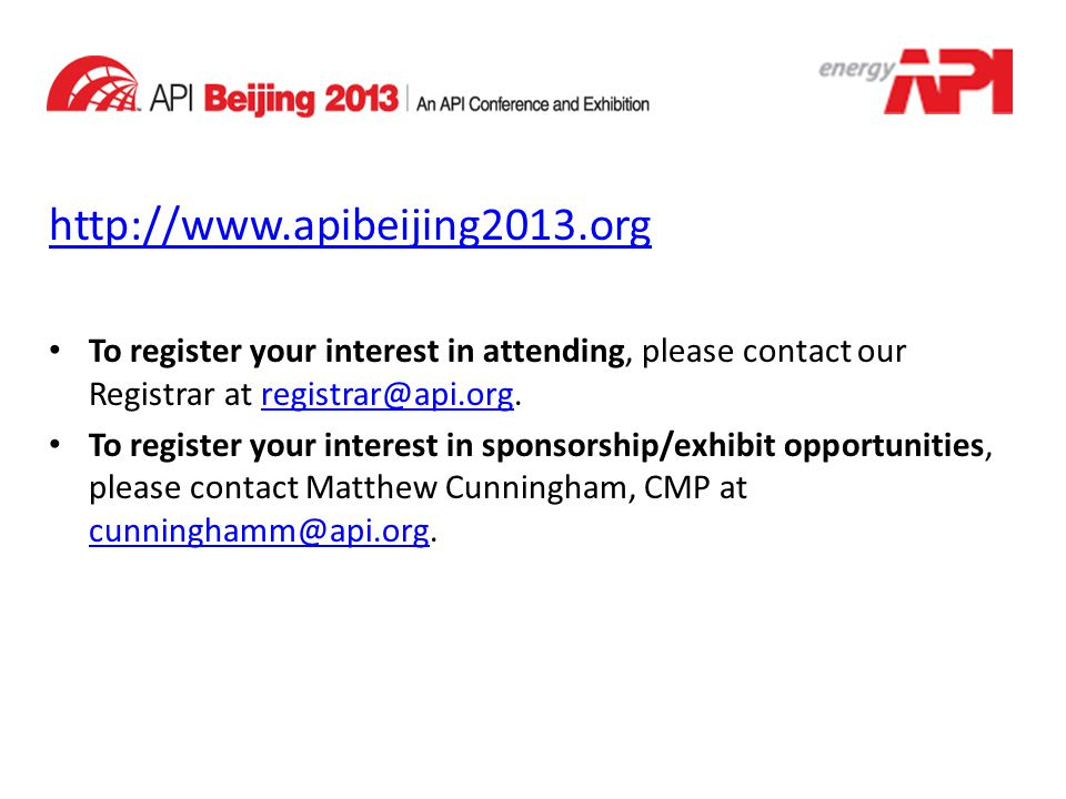 http://www.apibeijing2013.org To register your interest in attending, please contact our Registrar at registrar@api.org.