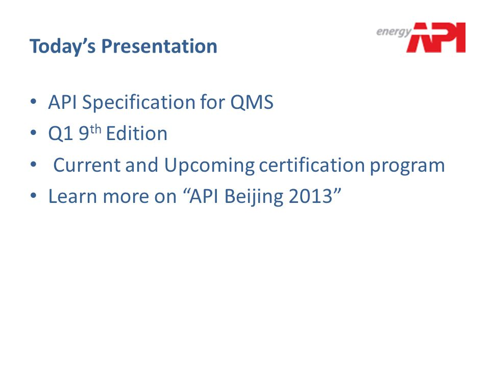 Today's Presentation API Specification for QMS. Q1 9th Edition. Current and Upcoming certification program.