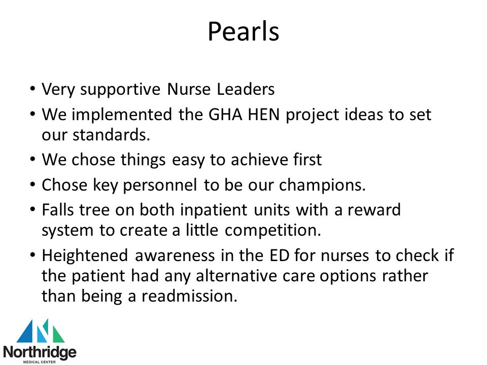 Pearls Very supportive Nurse Leaders