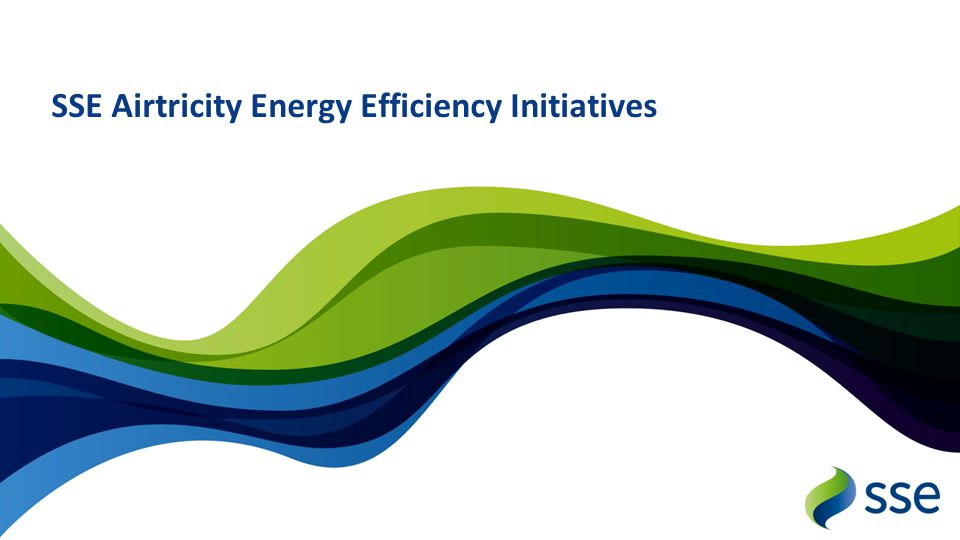 SSE Airtricity Energy Efficiency Initiatives
