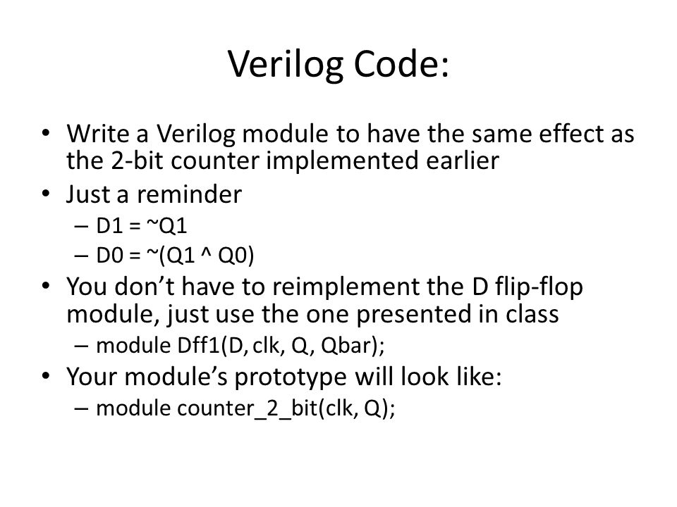 Verilog Code: Write a Verilog module to have the same effect as the 2-bit counter implemented earlier.