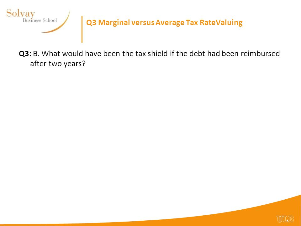 Q3 Marginal versus Average Tax RateValuing