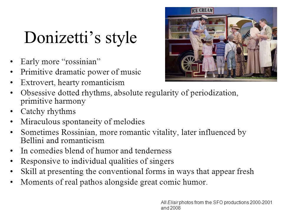 Donizetti's style Early more rossinian
