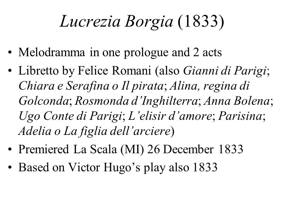 Lucrezia Borgia (1833) Melodramma in one prologue and 2 acts