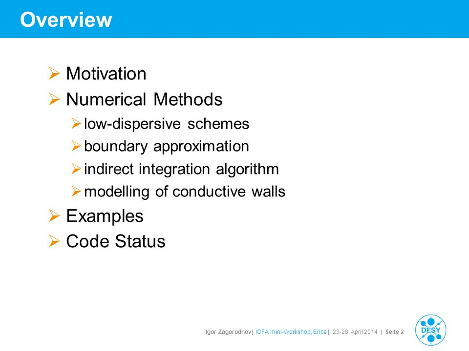 Overview Motivation Numerical Methods Examples Code Status