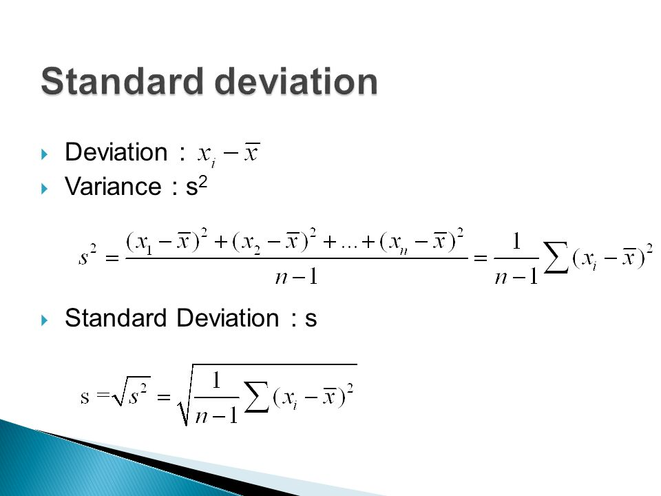 Standard deviation Deviation : Variance : s2 Standard Deviation : s