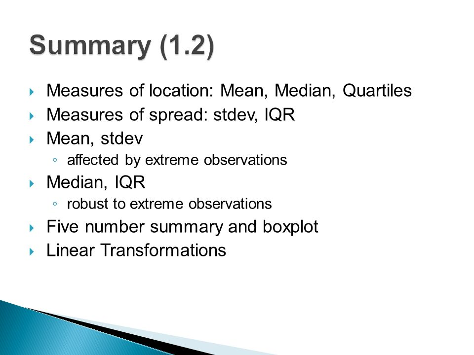 Summary (1.2) Measures of location: Mean, Median, Quartiles