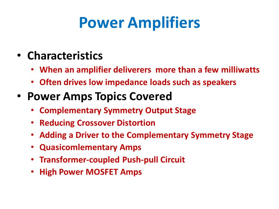 Power Amplifiers Characteristics Power Amps Topics Covered