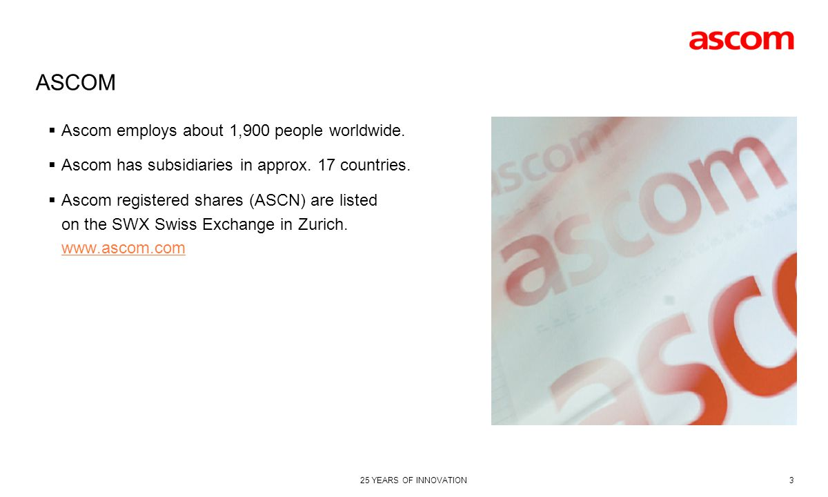 ASCOM Ascom employs about 1,900 people worldwide.