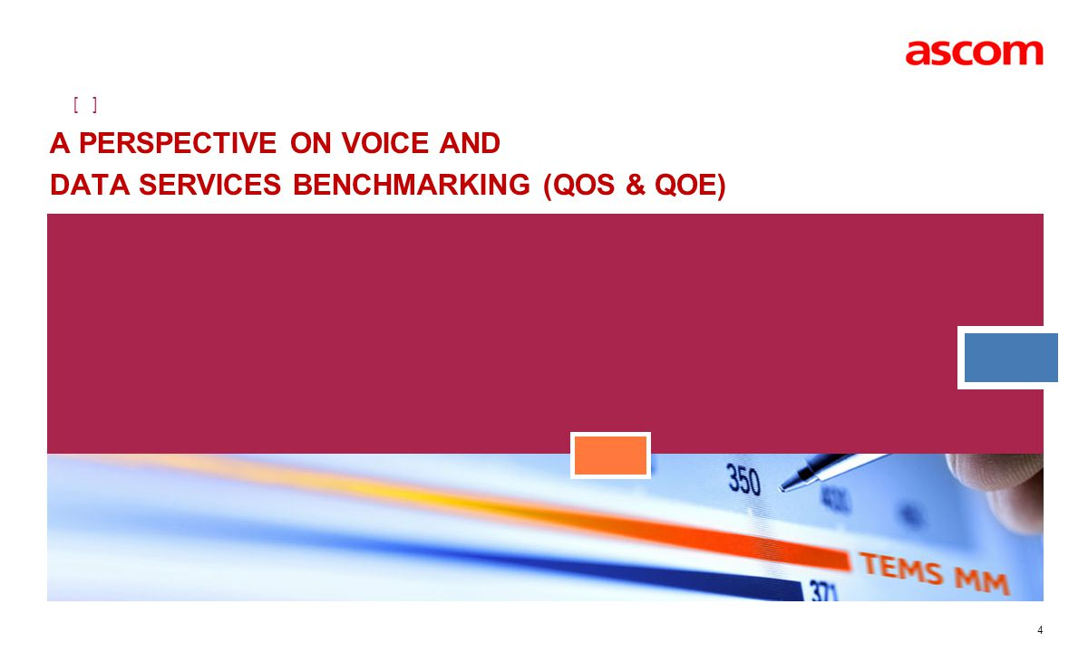 A PERSPECTIVE ON VOICE AND DATA SERVICES BENCHMARKING (QoS & QoE)