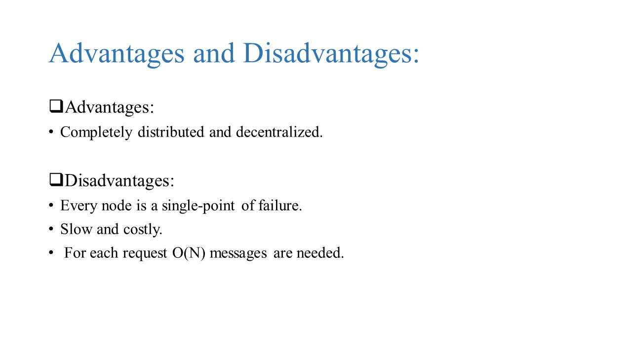 Advantages and Disadvantages: