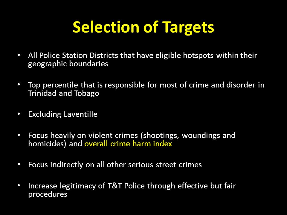 Selection of Targets All Police Station Districts that have eligible hotspots within their geographic boundaries.