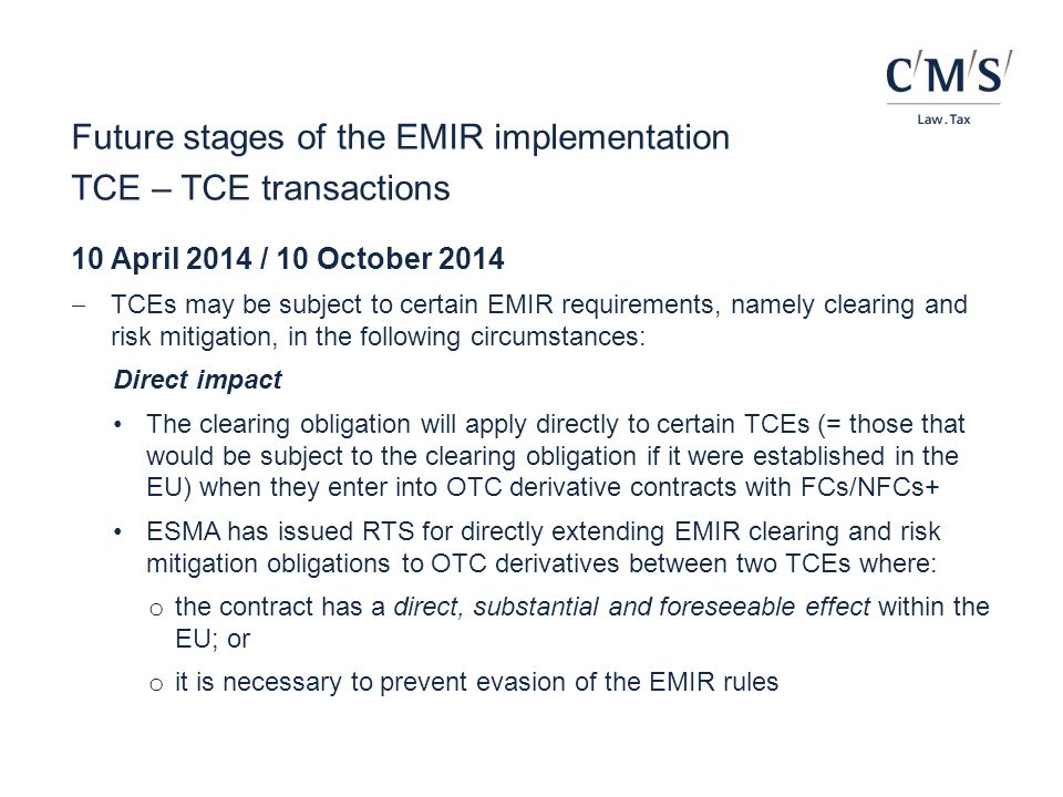 Future stages of the EMIR implementation TCE – TCE transactions