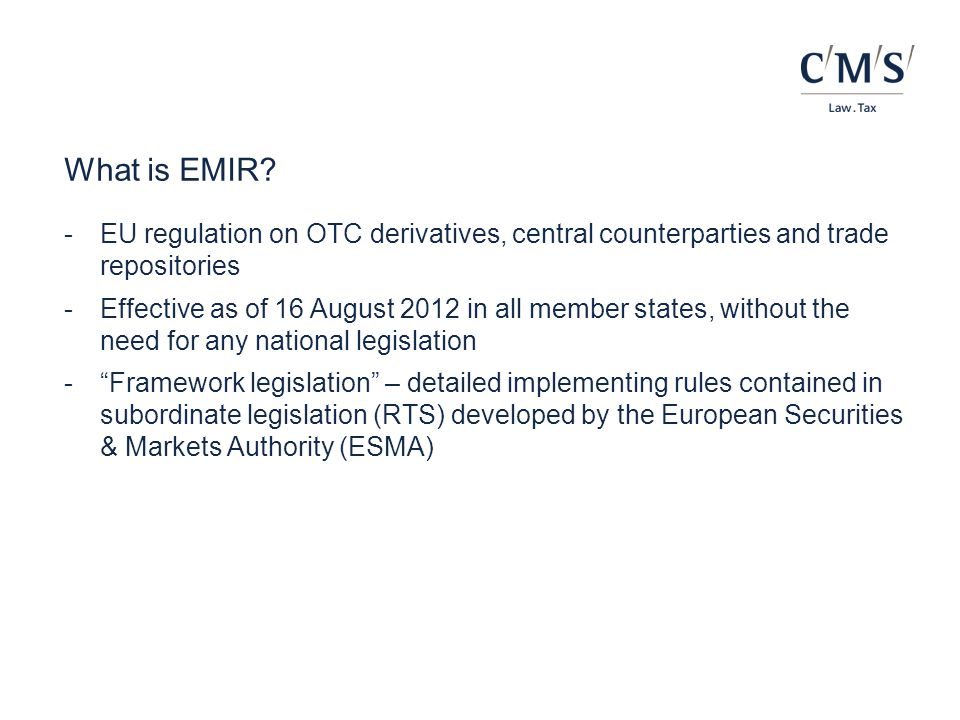 What is EMIR EU regulation on OTC derivatives, central counterparties and trade repositories.