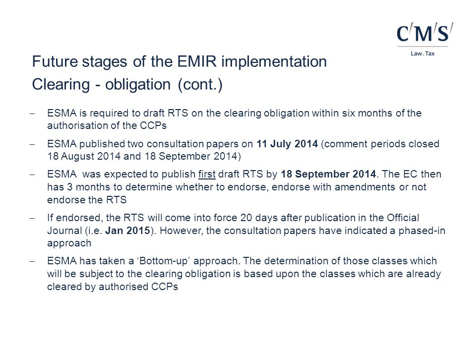 Future stages of the EMIR implementation Clearing - obligation (cont.)