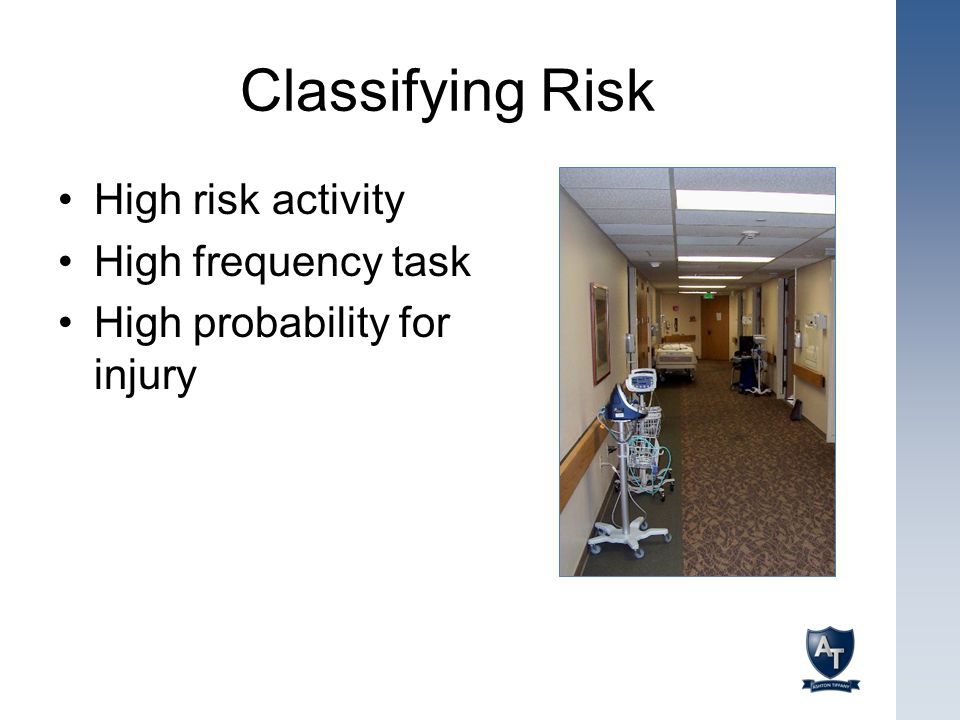 Classifying Risk High risk activity High frequency task